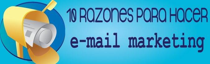 10 RAZONES PARA HACER EMAIL MARKETING